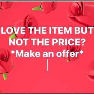 I Love ❤️ all reasonable offers!!! 🥰😍😘